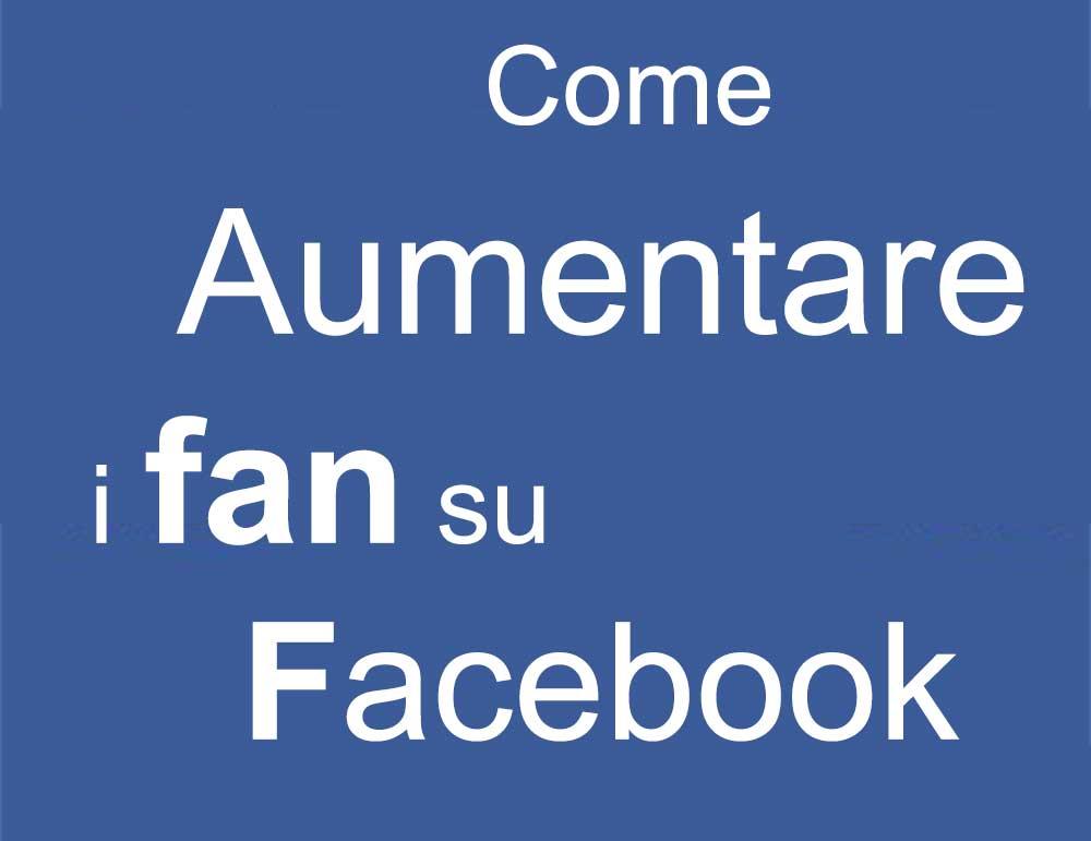 Come aumentare i fan su Facebook