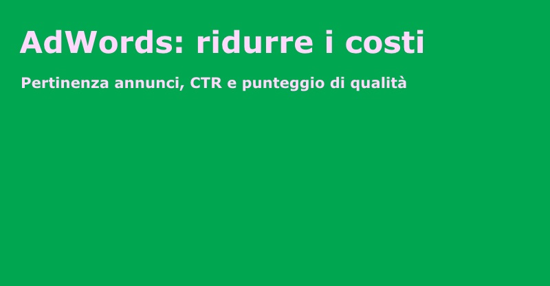 Ridurre i costi su Google AdWords